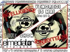 picture of INTELLIGENCE + SONIC CHICKEN 4 + DJ'S set